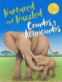 Nurtured and Nuzzled - Criados y Acariciados