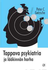 Tappava psykiatria ja lääkinnän harha