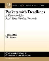 Packets with Deadlines