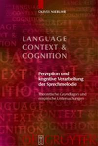 Perzeption Und Kognitive Verarbeitung Der Sprechmelodie: Theoretische Grundlagen Und Empirische Untersuchungen