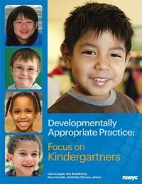 Developmentally appropriate practice - focus on kindergartners