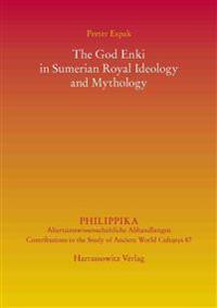 The God Enki in Sumerian Royal Ideology and Mythology