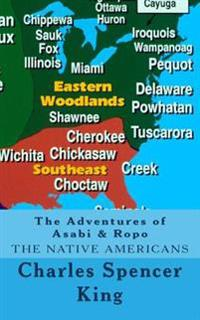 The Adventures of Asabi & Ropo: The Native Americans