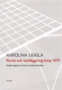 Konst och kartläggning kring 1970 : modell, diagram och karta i konstens landskap