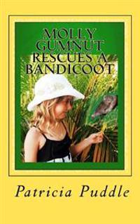 Molly Gumnut Rescues a Bandicoot: Adventures of Molly Mavis Gumnut