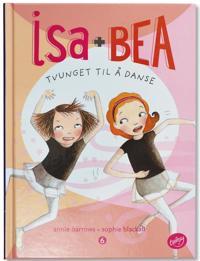 Isa og Bea: Tvunget til å danse