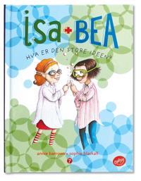 Isa og Bea: Hva er den store ideen?