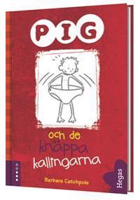 Pig och de knäppa kallingarna (Bok+CD)