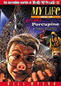 My Life As a Prickly Porcupine from Pluto