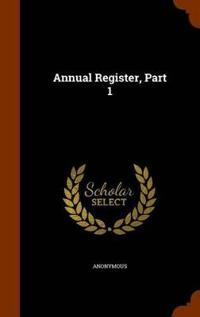 Annual Register, Part 1