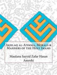Akhlaq Al-A?imma, Morals & Manners of the Holy Imams