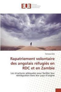 Rapatriement Volontaire Des Angolais Refugies En Rdc Et En Zambie