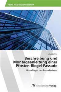 Beschreibung Und Montageanleitung Einer Pfosten-Riegel-Fassade