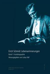 Erich Schmid: Lebenserinnerungen: Band 1: Autobiographie- Band 2: Briefe- Band 3: Konzertprogramme Und Radioaufnahmen