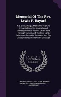 Memorial of the REV. Lewis P. Bayard