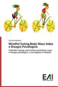Mindful Eating, Body Mass Index E Disagio Psicologico