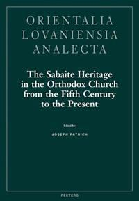 The Sabaite Heritage in the Orthodox Church from the Fifth Century to the Present