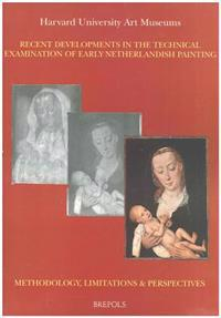 Recent Developments in the Technical Examination of Early Netherlandish Painting