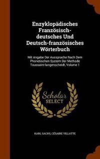 Enzyklopadisches Franzosisch-Deutsches Und Deutsch-Franzosisches Worterbuch