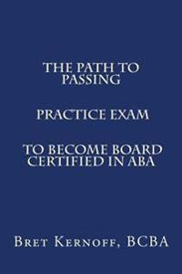 The Path to Passing Practice Exam to Become Board-Certified in ABA