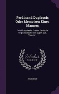 Ferdinand Duplessis Oder Memoiren Eines Mannes