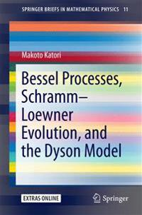 Bessel Processes, Schramm-Loewner Evolution, and the Dyson Model