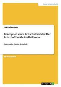 Konzeption eines Reitschulbetriebs: Der Reiterhof Horkheim/Heilbronn
