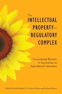 The Intellectual Property - Regulatory Complex