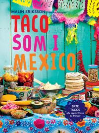 Taco som i Mexico - Malin Eriksson | Ridgeroadrun.org