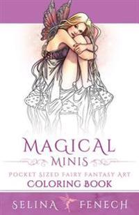 Magical Minis: Pocket Sized Fairy Fantasy Art Coloring Book