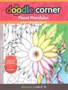 Doodle Corner Adult Coloring Book, Volume 2: Floral Mandalas