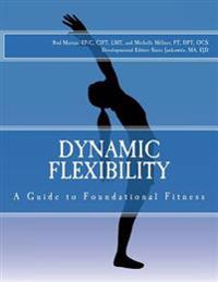 Dynamic Flexibility a Guide to Foundational Fitness