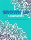 Grown Up Coloring Book 16: Coloring Books for Grownups: Stress Relieving Patterns
