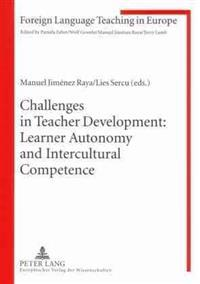 Challenges in Teacher Development: Learner Autonomy and Intercultural Competence