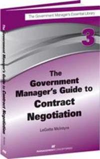 Government Manager's Guide to Contract Negotiation