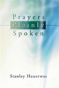 Prayers Plainly Spoken