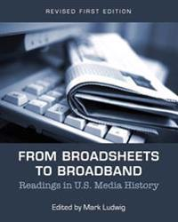 From Broadsheets to Broadband: Readings in U.S. Media History