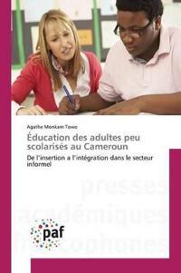 �ducation Des Adultes Peu Scolaris�s Au Cameroun