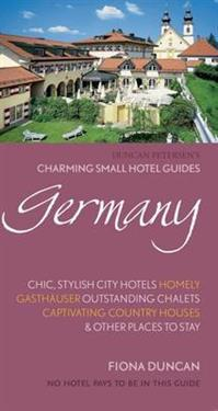Charming Small Hotel Guides: Germany