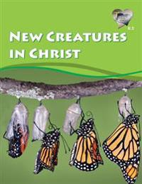 Word in the Heart 6: 3 -- New Creatures in Christ