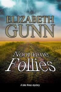 Noontime Follies: A Police Procedural Set in Minnesota.