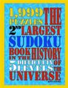 The 2nd Largest Sudoku Book in the History of the Universe: 1,999 Puzzles with 5 Difficulty Levels
