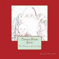 Clemens Meets Santa: The Newest Little Elf