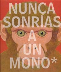 Nunca Sonrias a Un Mono