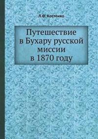 Puteshestvie V Buharu Russkoj Missii V 1870 Godu