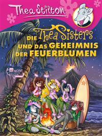 Die Thea Sisters und das Geheimnis der Feuerblumen