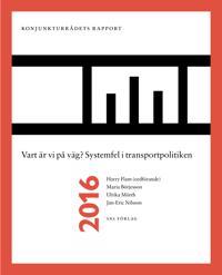 Vart är vi på väg? Systemfel i transportpolitiken Konjunkturrådets rapport