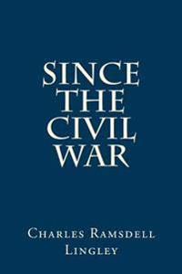 Since the Civil War
