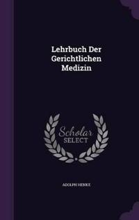 Lehrbuch Der Gerichtlichen Medizin