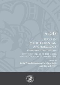 Aegis: Essays in Mediterranean Archaeology: Presented to Matti Egon by the Scholars of the Greek Archaeological Committee UK